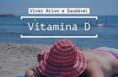 Vitamina D, saúde e bem estar: tudo que você precisa saber.