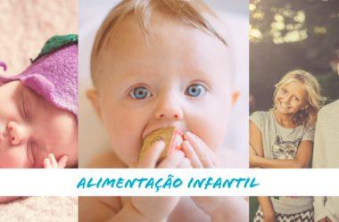 Alimentação infantil de 0 a 2 anos de vida – o que ofertar e o que evitar?