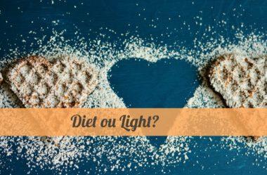 Alimentos diet e light: você conhece mesmo as diferenças?