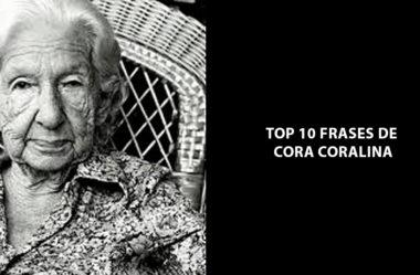 Top 10 frases de Cora Coralina  para inspirar você a alcançar o sucesso