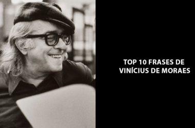 Top 10 frases deVinicius de Moraes para inspirar você a alcançar o sucesso
