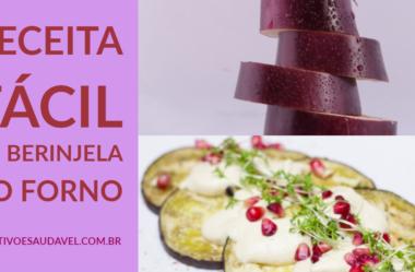Receita de Berinjela ao forno: Descubra como incluir legumes com prazer